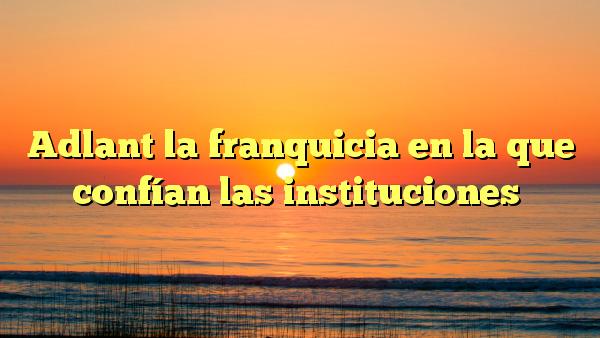 Adlant Franquicias es número uno  en España en la venta de consumible original y recogida de producto vacío para su posterior tratamiento, recuperación y reutilización dentro del mercado.
